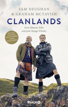 Sa Heughan, Sam Heughan, Graha McTavish, Graham McTavish, Charlotte Reather - Clanlands - Zwei Männer, Kilts und jede Menge Whisky. Mit einem Vorwort von Diana Gabaldon