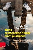 Dan Dulberger, Haim Omer, Astrid Hildenbrand - Wenn erwachsene Kinder nicht ausziehen