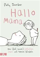 Polly Dunbar - Hallo Mama