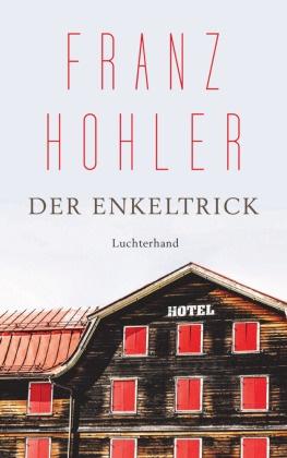 Franz Hohler - Der Enkeltrick - Erzählungen