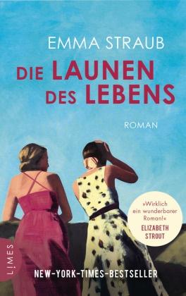 Emma Straub - Die Launen des Lebens - Roman