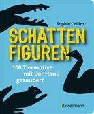 Sophie Collins - Schattenfiguren - 100 Tiermotive mit der Hand gezaubert. Plus viele menschliche und gegenständliche Figuren für ganz großes Hand-Kino