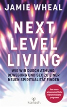 Jamie Wheal - Next Level Living