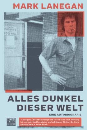 Mark Lanegan - Alles Dunkel dieser Welt - Eine Autobiografie