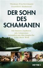 Thoma Fischermann, Thomas Fischermann, Dzuliferi Huhuteni - Der Sohn des Schamanen