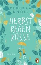 Rebekka Knoll - Herbstregenküsse