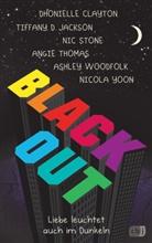 Dhoniell Clayton, Dhonielle Clayton, Tiffany D Jackson, Tiffany D. Jackson, Nic Stone, Angie Thomas... - Blackout