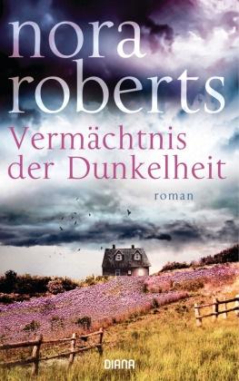 Nora Roberts - Vermächtnis der Dunkelheit - Roman