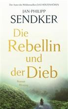 Jan-Philipp Sendker - Die Rebellin und der Dieb