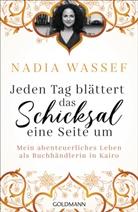 Nadia Wassef - Jeden Tag blättert das Schicksal eine Seite um