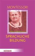 Maria Montessori, Michael Klein-Landeck, Michae Klein-Landeck (Privatdozent), Ludwig, Harald Ludwig - Sprachliche Bildung