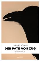 Lorenz Müller - Der Pate von Zug