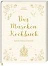 Alexander Höss-Knakal, Melina Maria Kutelas, Melina Maria Kutelas - Das Märchen-Kochbuch