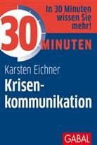 Karsten Eichner - 30 Minuten Krisenkommunikation
