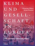 Christian Pfister, Heinz Wanner - Klima und Gesellschaft in Europa