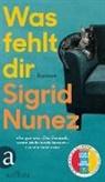 Sigrid Nunez - Was fehlt dir
