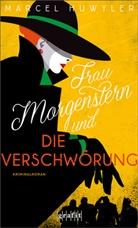 Marcel Huwyler - Frau Morgenstern und die Verschwörung