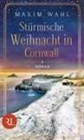 Maxim Wahl - Stürmische Weihnacht in Cornwall