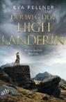 Eva Fellner - Der Weg der Highlanderin