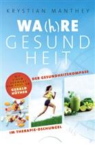 Krystian Manthey - Wa(h)re Gesundheit