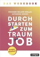 Richard Nelson Bolles, Katharine Brooks, Dr. Isabel Gräfin Bülow, Nicole Hölsken - Durchstarten zum Traumjob - Das Workbook