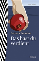 Barbara Frandino - Das hast du verdient