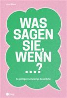 Irène Wüest - Was sagen Sie, wenn ...?