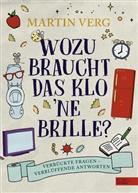 Martin Verg, Miriam Kaiser - Wozu braucht das Klo 'ne Brille?