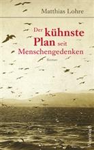 Matthias Lohre - Der kühnste Plan seit Menschengedenken