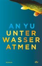 An Yu - Unter Wasser atmen