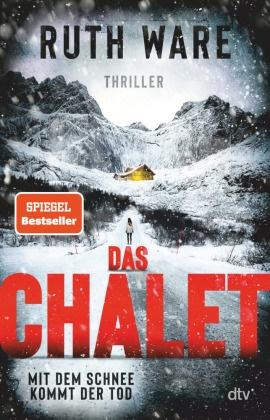 Ruth Ware - Das Chalet - Mit dem Schnee kommt der Tod, Thriller