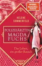 Helene Sommerfeld - Polizeiärztin Magda Fuchs - Das Leben, ein großer Rausch