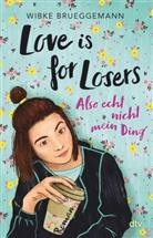 Wibke Brueggemann - Love is for Losers ... also echt nicht mein Ding
