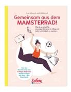 Imk Dohmen, Imke Dohmen, Judith Möhlenhof - Gemeinsam aus dem Mamsterrad