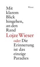 Peter Handke, Lojze Wieser - Mit klarem Blick hingehen, an den Rand oder Die Erinnerung ist das einzige Paradies / Kako bo, ko te bo obdajala tema ali Spomin je edini paradiz, 2 Bde.