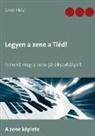 Janos Klotz - Legyen a zene a Tiéd!