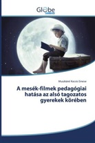 Muszkáné Kocsis Emese - A mesék-filmek pedagógiai hatása az alsó tagozatos gyerekek körében