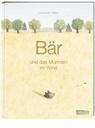 Marianne Dubuc - Bär und das Murmeln im Wind