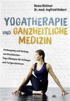 Ingfried Hobert, Remo Rittiner - Yogatherapie und ganzheitliche Medizin