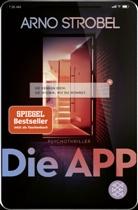 Arno Strobel - Die App - Sie kennen dich. Sie wissen, wo du wohnst.