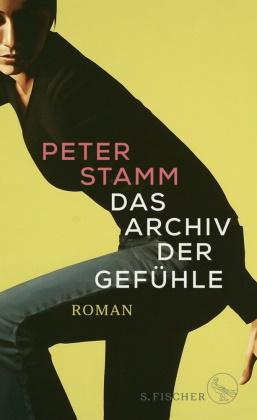 Peter Stamm - Das Archiv der Gefühle - Roman