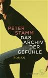 Peter Stamm - Das Archiv der Gefühle