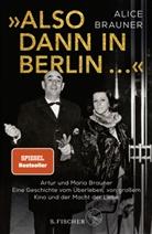 Alic Brauner, Alice Brauner, Heike Gronemeier - »Also dann in Berlin ...«