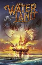 Dan Jolley - Waterland - Ozean in Flammen