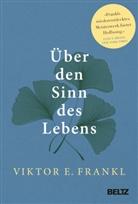 Joachim Bauer, Viktor E Frankl, Viktor E. Frankl, Franz Vesely - Über den Sinn des Lebens