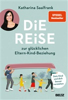 Katharina Saalfrank - Die Reise zur glücklichen Eltern-Kind-Beziehung