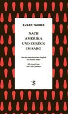 Susan Taubes, Nadine Miller - Nach Amerika und zurück im Sarg