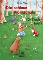 Petra Thun - Die schlaue Violinschule für Kinder. Band 1