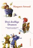 Margaret Atwood, Dušan Petricic, Dusan Petricic, Dušan Petričić, Dušan Petričič, Ebi Naumann - Drei drollige Dramen