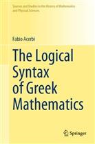 Fabio Acerbi - The Logical Syntax of Greek Mathematics